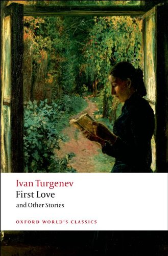 Turgenev, I: First Love and Other Stories (Oxford World's Classics)