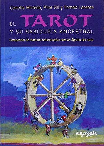 EL TAROT Y SU SABIDURÍA ANCESTRAL: Compendio de mancias relacionadas con las figuras del tarot (Spanish Edition)