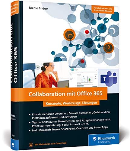 Collaboration mit Office 365: Modern Workplace. Konzepte, Werkzeuge und Lösungen