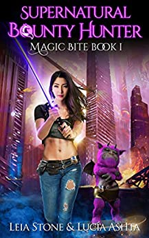 Magic Bite (Supernatural Bounty Hunter Series Book 1) by [Leia Stone, Lucia Ashta]