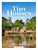 Tiny Houses: Living: Minder huis, meer leven (Dutch Edition)