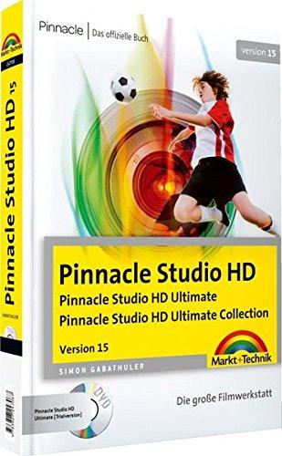 Pinnacle Studio HD, Version 15 - Trialversion und Übungsmaterial auf der DVD: Die große Filmwerkstatt - Das offizielle Buch (Digital fotografieren)