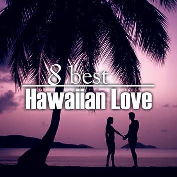 8 Best Hawaiian Love