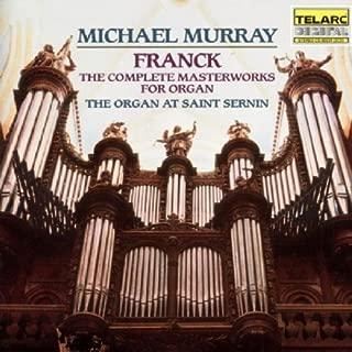 Franck: The Complete Masterworks for Organ