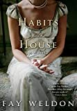 Habits of the House (Habits of the House, 1, Band 1) - Fay Weldon