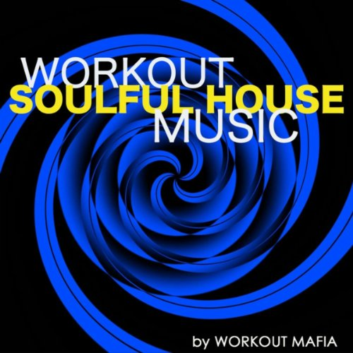 Workout Soulful House Music: Electronic Music for Jogging, Cardio, Crossfit, Body Building, Water Aerobics, Total Body Workout, Aerobics (Bonus Track Non Stop Music Workout Mix)