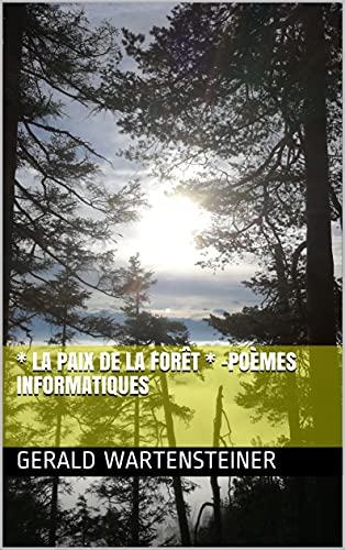 Couverture du livre * La paix de la forêt * -Poèmes informatiques