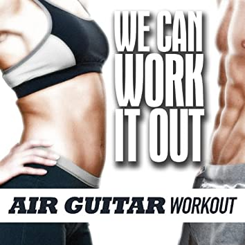 We Can Work It Out - Air Guitar Workout
