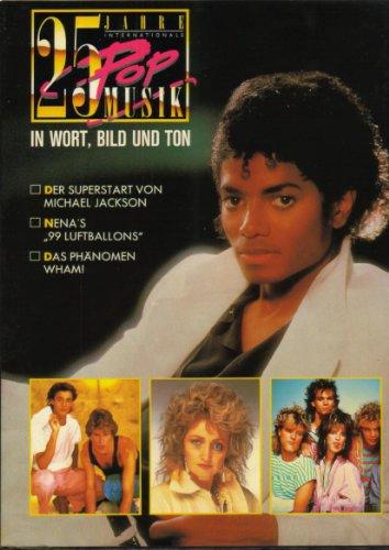 25 Jahre internationale Popmusik in Wort, Bild und Ton - 1983 - Die jungen Superstars - Der Superstart von Michael Jackson - Nena's 99 Luftballons - Das Phänomen Wham.