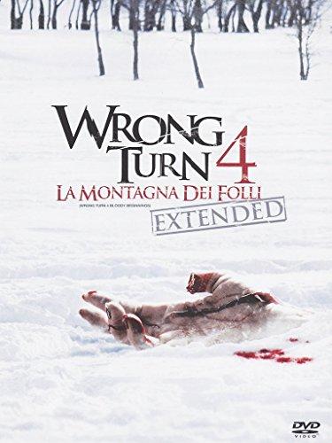 Wrong turn 4 - La montagna dei folli(extended version) [IT Import]