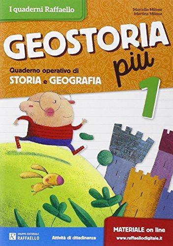 Geostoria più. Quaderno operativo di storia e geografia. Per la 1ª classe elementare