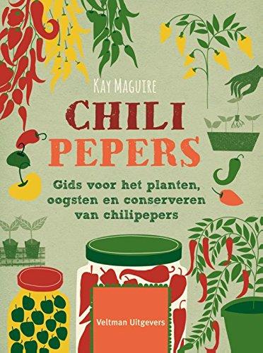 Chilipepers: gids voor het planten, oogsten en conserveren van chilipepers
