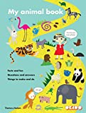 Image of My Animal Book: Facts and fun, Questions and answers, Things to make and do