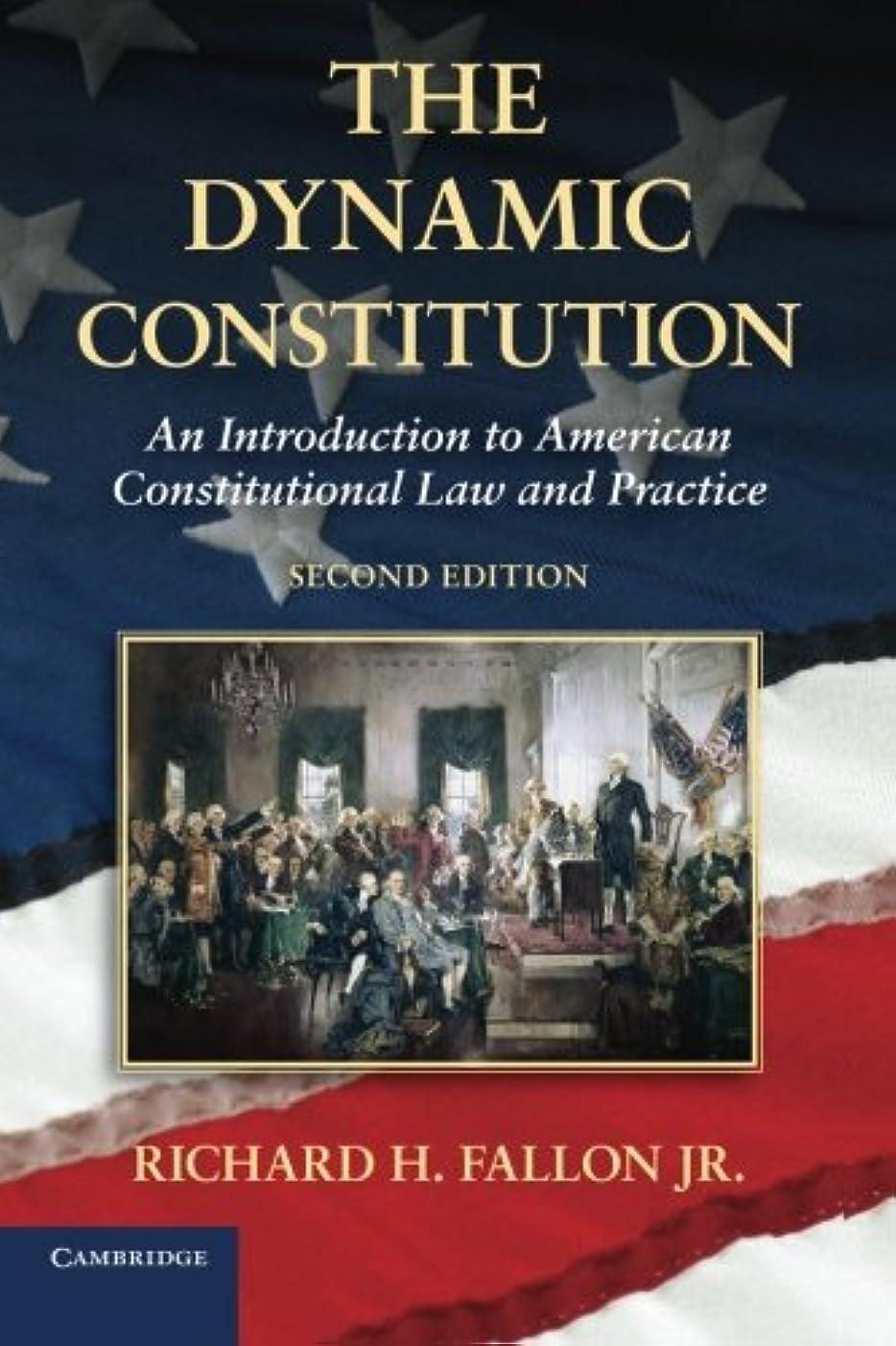主にさておきベンチャーThe Dynamic Constitution: An Introduction to American Constitutional Law and Practice