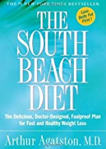 The South Beach Diet: The Delicious, Doctor-Designed, Foolproof Plan for Fast and Healthy Weight Loss by Arthur Agatston (...