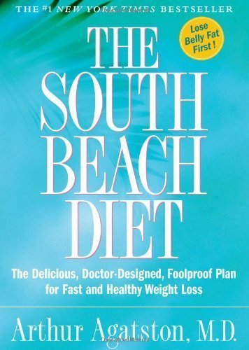 The South Beach Diet: The Delicious, Doctor-Designed, Foolproof Plan for Fast and Healthy Weight Loss by Arthur Agatston (2003) Hardcover