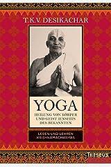 Yoga - Heilung von Körper und Geist jenseits des bekannten: Leben und Lehren Krishnamacharyas (German Edition) Kindle Edition