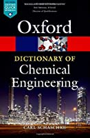 A Dictionary of Chemical Engineering (Oxford Paperback Reference)