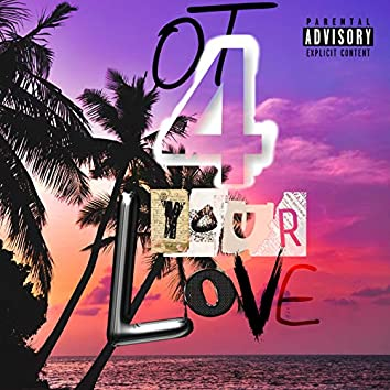 O T 4 Your Love