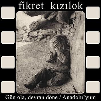 Gün Ola Devran Döne / Anadolu'yum
