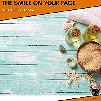 The Smile On Your Face - Melodies For Spa