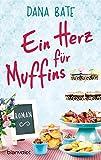 Ein Herz für Muffins: Roman