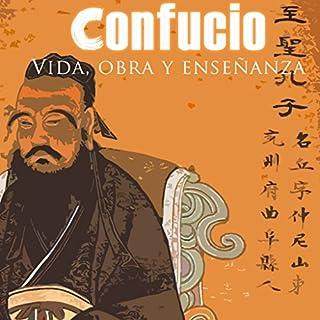 Confucio: Vida, Obra y Enseñanza [Confucius: Life, Work and Teachings] cover art