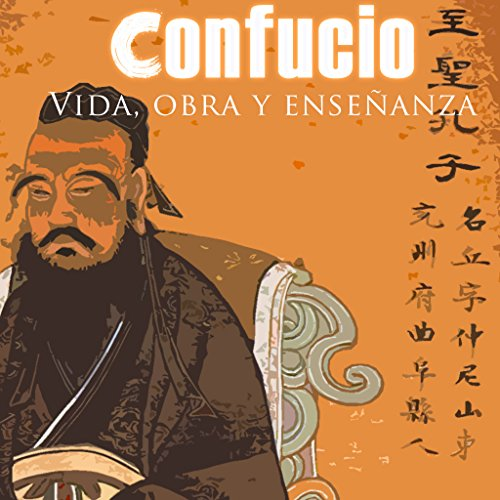 Confucio: Vida, Obra y Enseñanza [Confucius: Life, Work and Teachings] copertina
