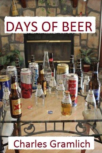 Days of Beer: A Memoir of a Beer Drinkin' Man