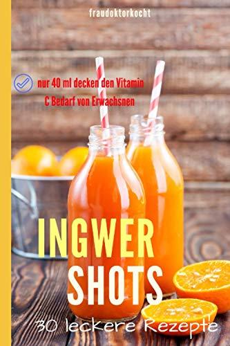 INGWER SHOTS: Der Vitamin C-Booster für das Immunsystem