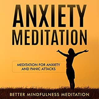 Anxiety Meditation     Meditation for Anxiety and Panic Attacks              By:                                                                                                                                 Better Mindfulness Meditation                               Narrated by:                                                                                                                                 Marisa Imon                      Length: 3 hrs and 6 mins     4 ratings     Overall 5.0