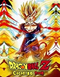 Dragon Ball z Coloring Book: Dragon Ball Super Coloring Book : 238 High-Quality Coloring Pages for Kids, Teens, and Adults | Dragon Ball : Super / Z / GT / Heroes / Broly