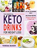 Keto Drinks Cookbook for Weight Loss: Fat-Burning, Sugar-Free & Satisfying Smoothies, Shakes,...