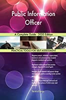 Public Information Officer A Complete Guide - 2020 Edition