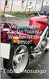 Vergleichstest Kardan Tourer - Welcher ist der Beste? (German Edition)