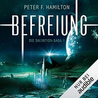 Befreiung     Die Salvation-Saga 1              Autor:                                                                                                                                 Peter F. Hamilton                               Sprecher:                                                                                                                                 Oliver Siebeck                      Spieldauer: 23 Std. und 14 Min.     711 Bewertungen     Gesamt 4,4