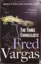 By Fred Vargas The Three Evangelists