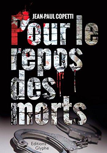 Pour le repos des morts: Enquête au 36 quai des Orfèvres