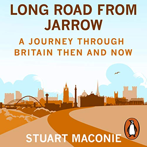 Long Road from Jarrow     A journey through Britain then and now              By:                                                                                                                                 Stuart Maconie                               Narrated by:                                                                                                                                 Stuart Maconie                      Length: 12 hrs and 21 mins     137 ratings     Overall 4.6
