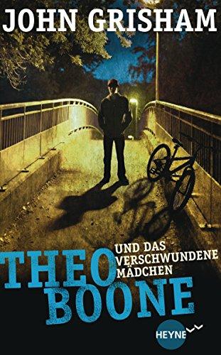Theo Boone und das verschwundene Mädchen: Band 2 (Jugendbücher - Theo Boone)