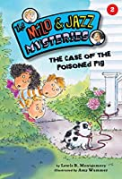 The Case of the Poisoned Pig (Book 2) (The Milo & Jazz Mysteries)