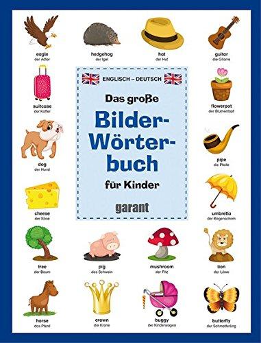 Bildwörterbuch für Kinder - Englisch/Deutsch: Englisch/Deutsch