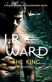 The King: Number 12 in series (Black Dagger Brotherhood Series Book 13) by [J. R. Ward]