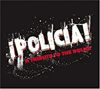 Policia: a Tribute to the Police by Police (2005-02-08)