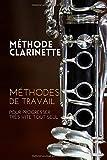 Méthode clarinette: Méthodes de travail de la clarinette pour...