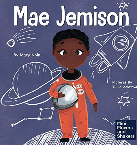 Compare Textbook Prices for Mae Jemison: A Kid's Book About Reaching Your Dreams Mini Movers and Shakers  ISBN 9781637310502 by Nhin, Mary,Zolotova, Yuliia,Yee, Rebecca