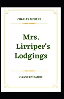Mrs. Lirriper's Lodgings Charles Dickens (novel, historical fiction, Classics, Literature, Story) [Annotated]