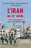 L'Iran au XXe siècle - Entre nationalisme, islam et mondialisation