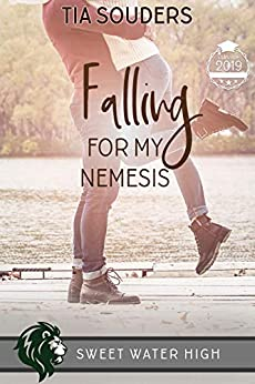 Falling For My Nemesis: A Sweet YA Romance (Sweet Water High Book 6) by [Tia Souders]