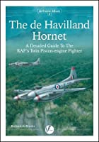 De Havilland Hornet: A Detailed Guide to the Raf's Twin Piston-Engine Fighter